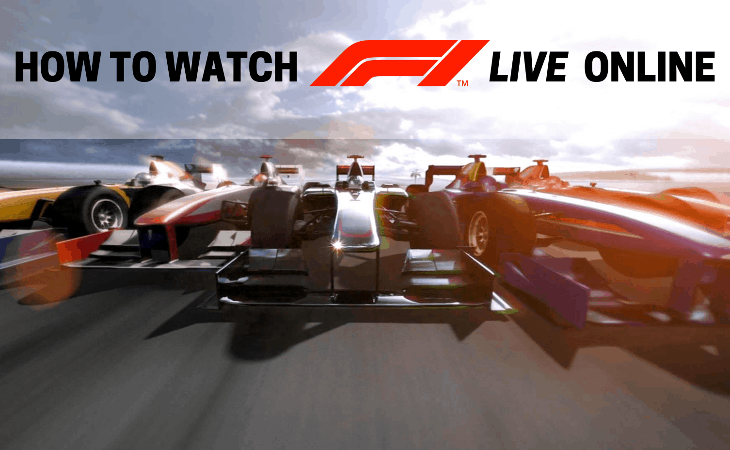 How to Watch Formula One (F1) Race Live Streaming from Anywhere with a VPN