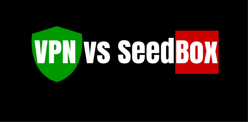 VPN vs. Seedbox – Which is better for Torrenting?
