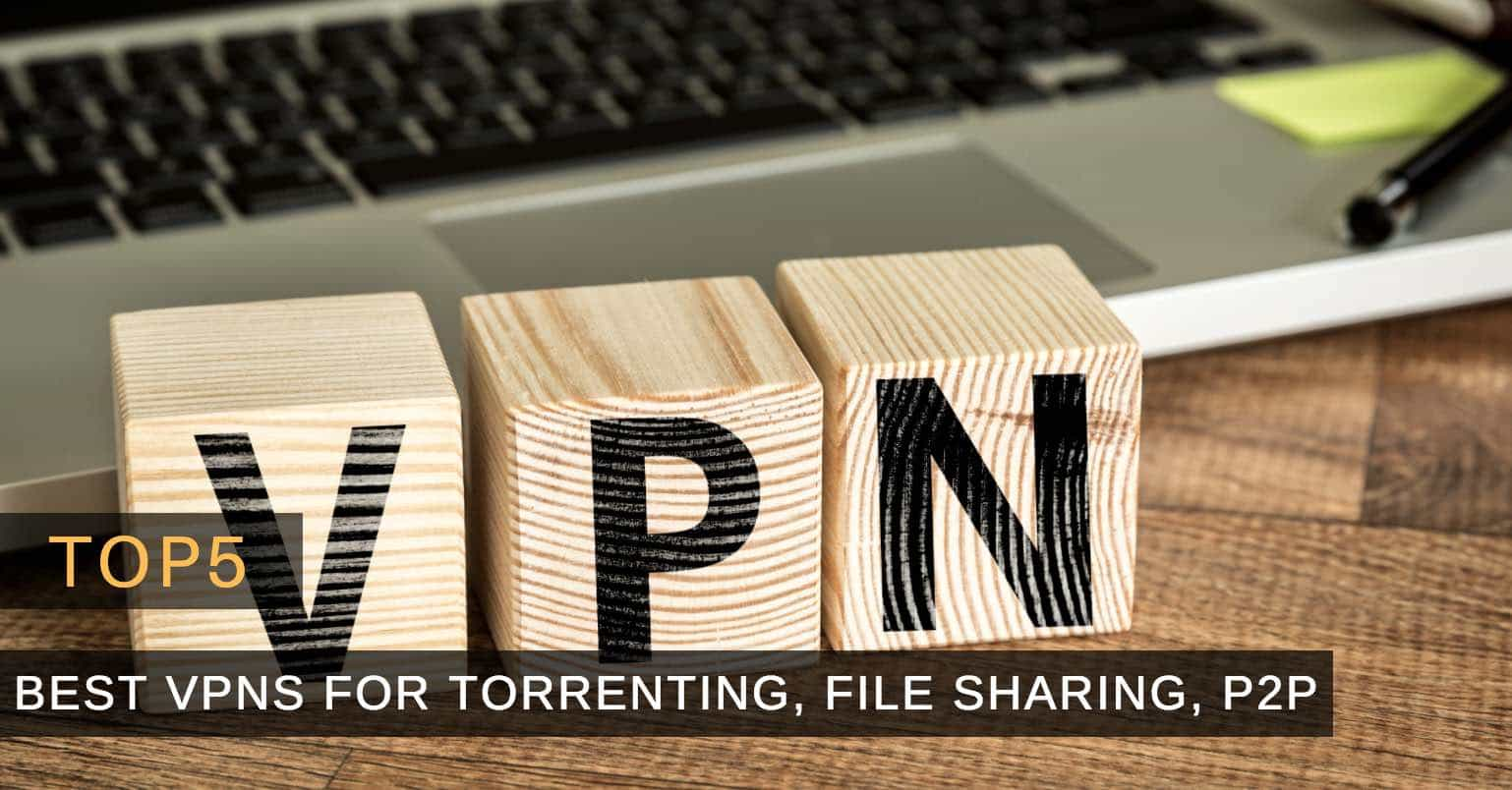 Best VPN for Torrenting in 2019