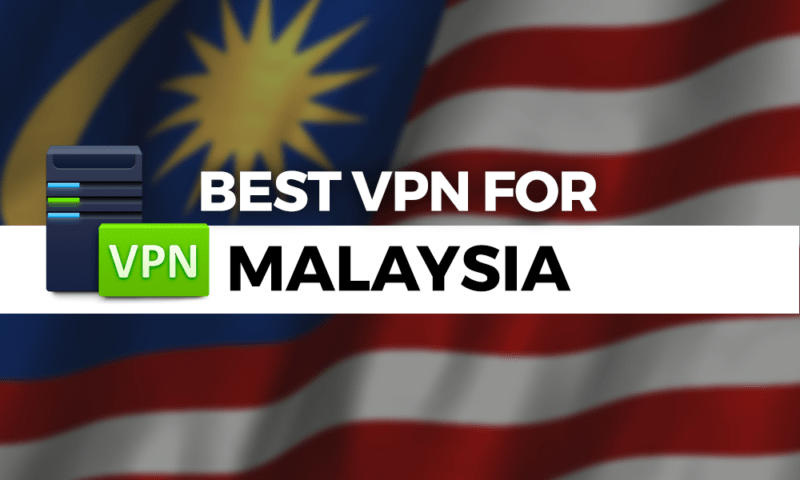best-vpn-for-malaysia