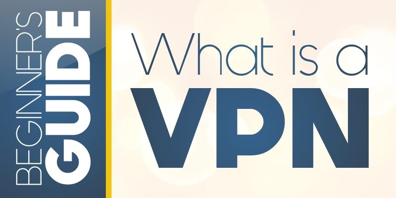 What is a VPN? An Ultimate Guide to Understanding VPNs (2020)