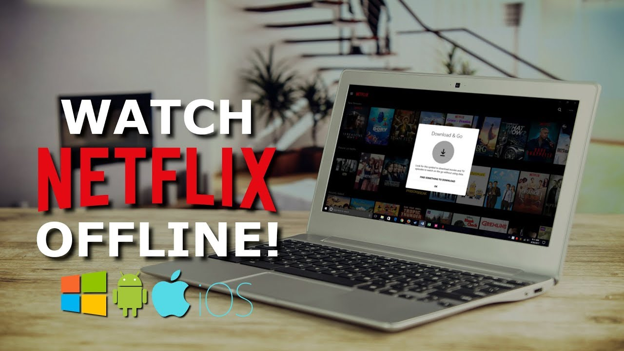 How to Watch Netflix Offline in 2020 Without Internet